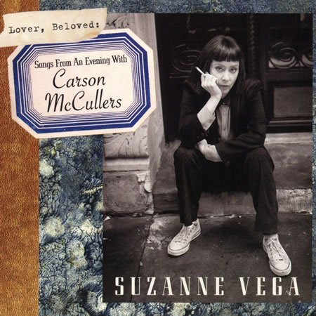 Suzanne Vega : chronique Lover, Beloved : Songs From An Evening With Carson McCullers