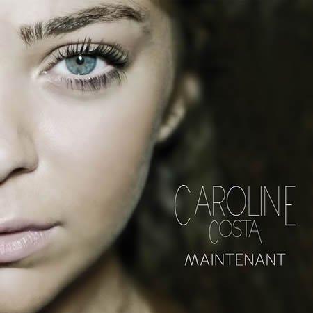 """""""Maintenant"""" le nouveau single de Caroline Costa"""