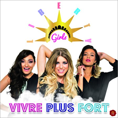 "Clip et version a capella de ""Vivre Plus Fort"" de Liberty Girls"