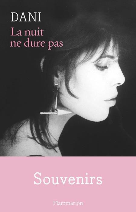 """Chronique de """"La nuit ne dure pas"""" l'autobiographie de Dani"""
