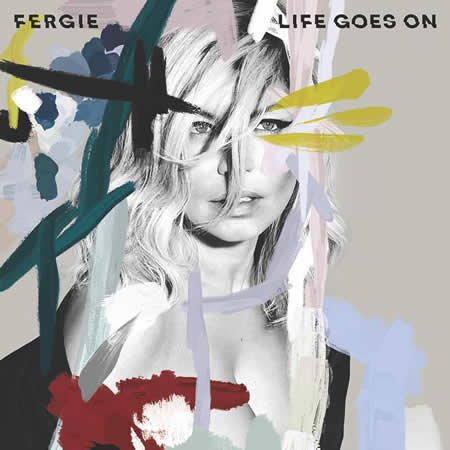 """Life Goes On"" le nouveau single de Fergie"