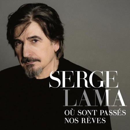 """Serge Lama : chronique de l'album """"Où sont passés nos rêves"""""""