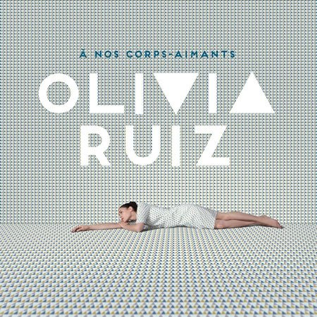 "Olivia Ruiz : chonique de l'album ""A nos corps-aimants"""