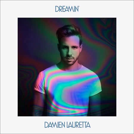 """""""Dreamin'"""" le nouveau single de Damien Lauretta"""