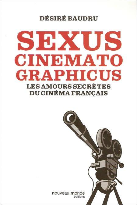 Chronique Sexus Cinemato Graphicus, les amours secrètes du cinéma français