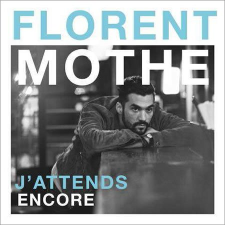 """J'attends encore"" le nouveau single de Florent Mothe"