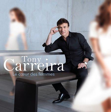 """Tony Carreira : son nouvel album """"Le coeur des femmes"""""""