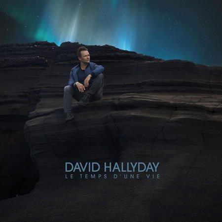 """Chronique de l'album """"Le temps d'une vie"""" de David Hallyday"""