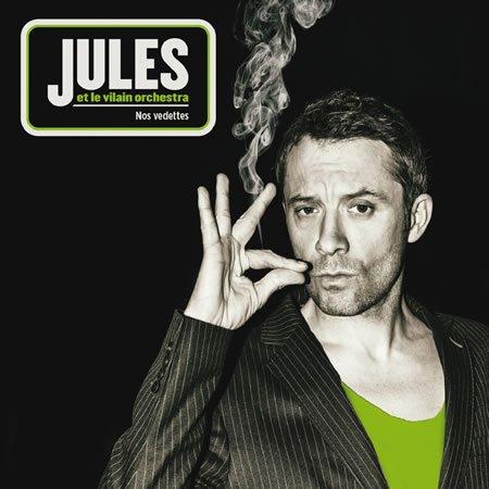 """Chronique de l'album """"Nos vedettes"""" de Jules et le Vilain Orchestra"""