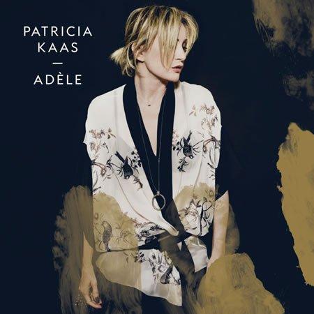 """""""Adèle"""" le nouveau single de Patricia Kaas"""