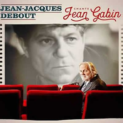"""Sortie le 10 mars de l'album """"Jean-Jacques Debout chante Jean Gabin"""""""