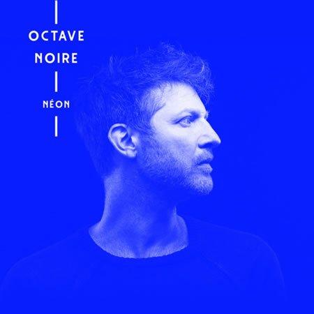 """Chronique de l'album """"Néon"""" d'Octave Noire"""