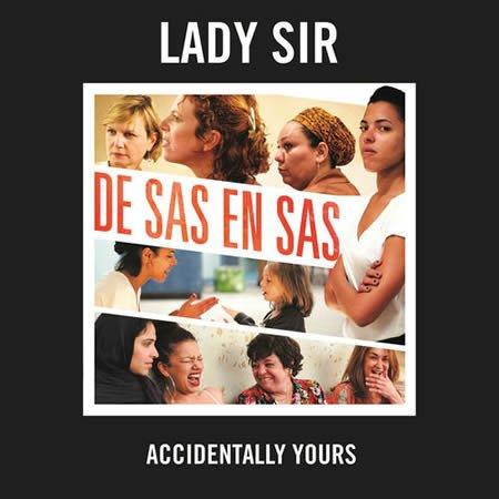 """Accidentally Yours"" par Lady Sir extrait de la BO ""De Sas en sas"""