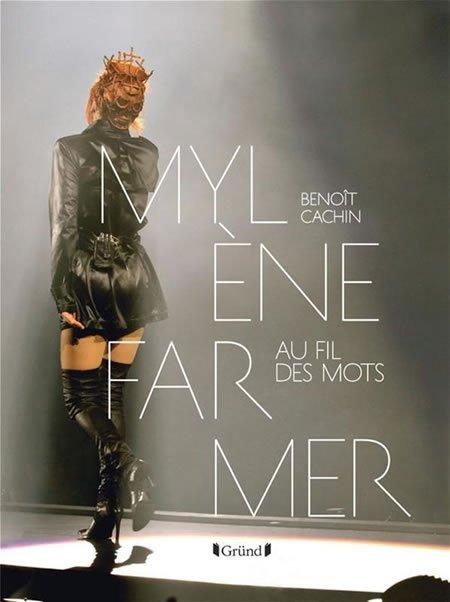 """Chronique du livre """"Mylène Farmer, Au fil des mots"""" par Benoît Cachin"""