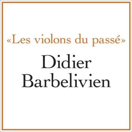 """""""Les violons du passé"""" le nouveau single de Didier Barbelivien"""