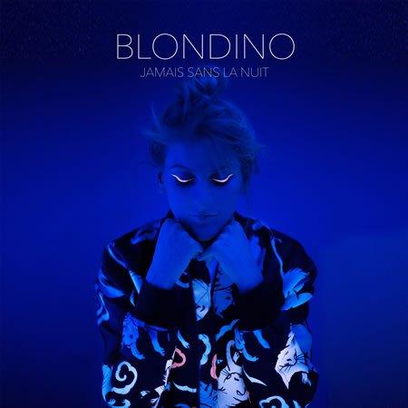 """Chronique de l'album """"Jamais sans la nuit"""" de Blondino"""