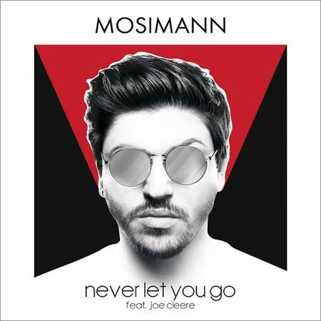 """Clip de """"Never Let You Go"""" de Mosimann ft Joe Cleere"""