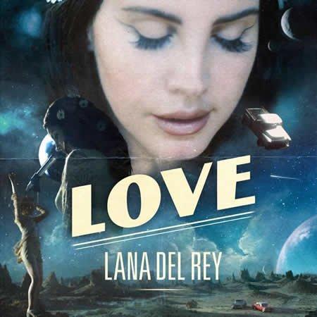 """""""Love"""" le nouveau single de Lana Del Rey"""