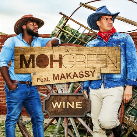 "Clip de ""Wine"" le nouveau single de DJ Moh Green ft Makassy"