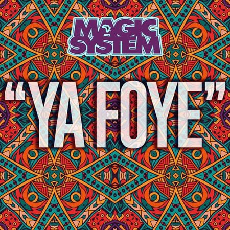 """Ya Foye"" le nouveau single de Magic System"