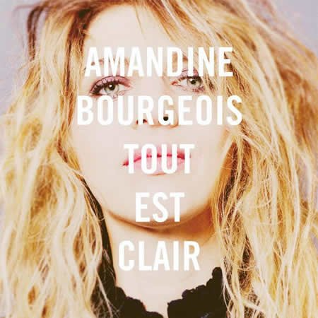 """""""Tout est clair"""" le nouveau single d'Amandine Bourgeois"""