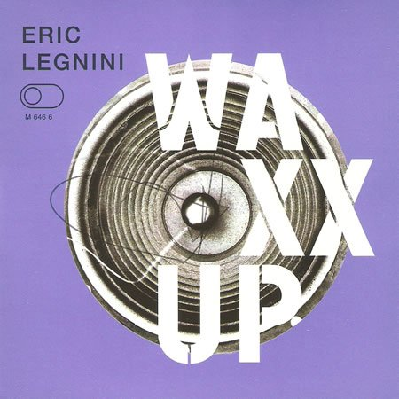 "Chronique de l'album ""Waxx Up"" d'Eric Legnini"