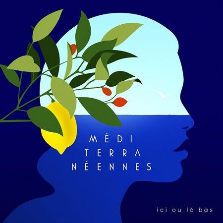 """Chronique de l'album """"Méditerranéennes, Ici ou là-bas"""""""