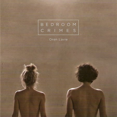 "Chronique de ""Bedroom Crimes"" le nouvel album d'Oren Lavie comprenant un duo avec Vanessa Paradis"