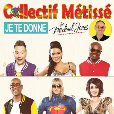 """Je te donne"" le nouveau single de Collectif Métissé ft Michael Jones"