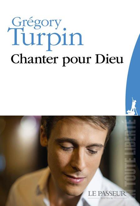 """Chronique du livre """"Chanter pour Dieu"""" de Grégory Turpin"""