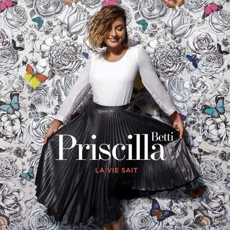 "Sortie le 19 mai de ""La Vie Sait"" le nouvel album de Priscilla Betti"