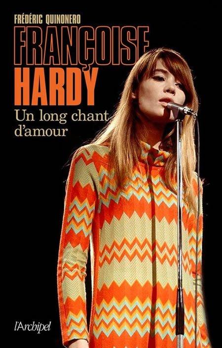 """""""Françoise Hardy, Un long chant d'amour"""" par Frédéric Quinonero"""