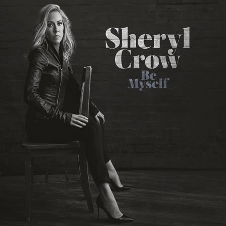 "Chronique de ""Be Myself"" le nouvel album de Sheryl Crow"