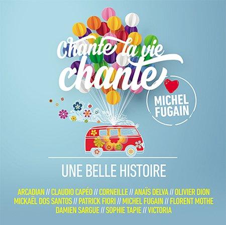 """Ecoutez """"Une belle histoire"""" extrait de """"Chante La Vie Chante"""""""