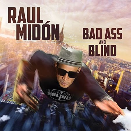 Raul Midon, Bad Ass and Blind, son nouvel album