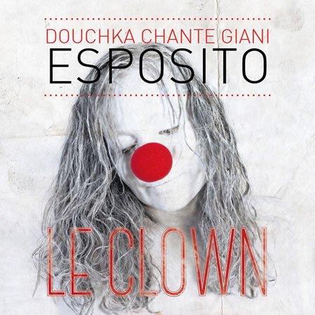 """Douchka chante """"Le Clown"""" de Giani Esposito, son père"""