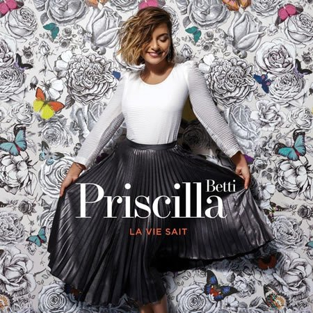 """Priscilla Betti, """"La vie sait"""", son nouvel album"""