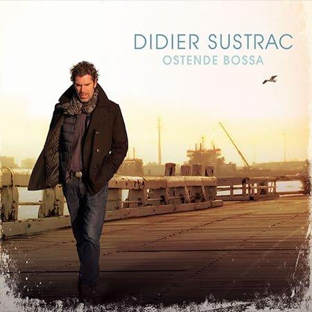 """Chronique de """"Ostende Bossa"""", le nouvel album de Didier Sustrac"""