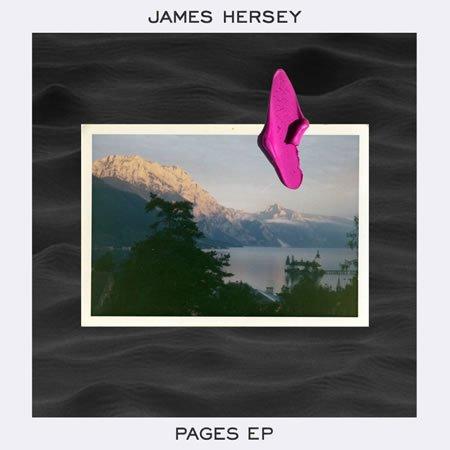 """Chronique de """"Pages"""" le nouvel EP de James Hersey"""