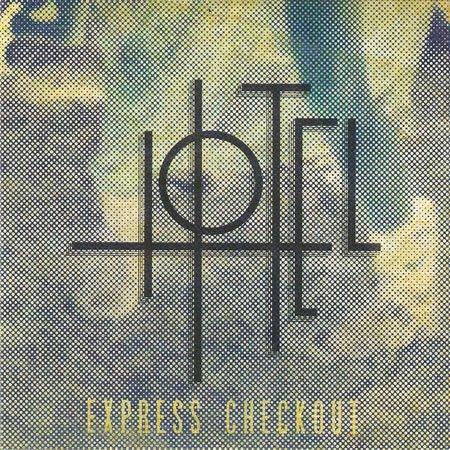 """""""Express Checkout"""" le premier EP de Hotel"""