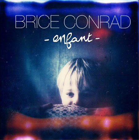 """Enfant"" le nouveau single de Brice Conrad"