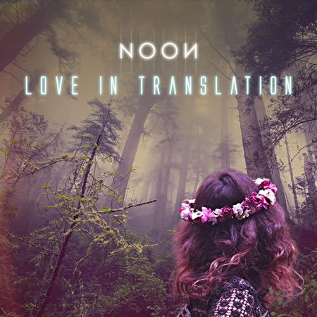 "Chronique de ""Love in Translation"" de Noon"