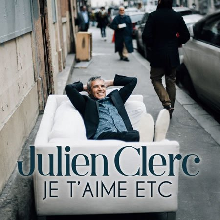 """Je t'aime etc"" le nouveau single de Julien Clerc"