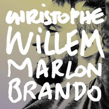 """Marlon Brando"" le nouveau single de Christophe Willem"