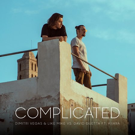 """Complicated"" le nouveau single de Dimitri Vegas & Like Mike vs David Guetta ft Kiiara"