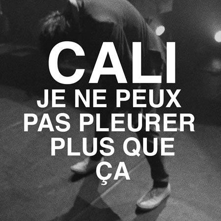 """Clip """"Je ne peux pas pleurer plus que ça"""" de Cali"""