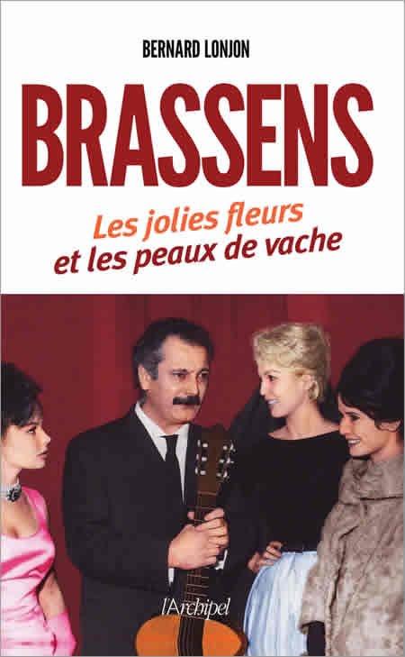 """Livre """"Brassens Les jolies fleurs et les peaux de vache"""" par Bernard Lonjon"""