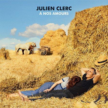 """Julien Clerc : Sortie le 20 octobre de l'album """"A nos amours"""""""