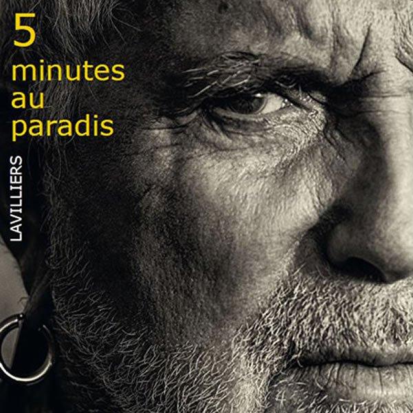 """Bernard Lavilliers : nouvel album """"5 minutes au Paradis"""""""
