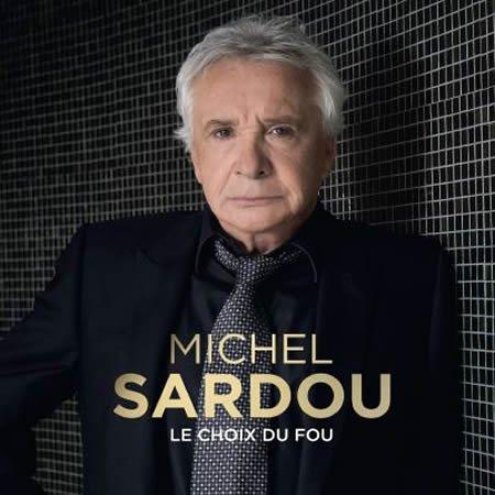 """Michel Sardou : Sortie le 20 octobre de l'album """"Le Choix du fou"""""""
